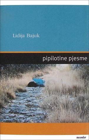 Pipilotine pjesme  by  Lidija Bajuk Pecotić
