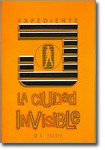 La ciudad invisible (Expendiente J, #1)  by  M.G. Harris