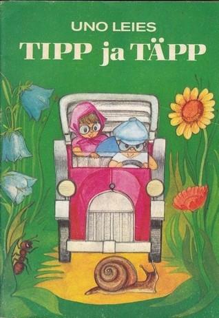 Tipp ja Täpp  by  Uno Leies