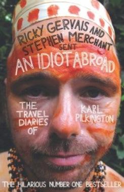 An Idiot Abroad Karl Pilkington