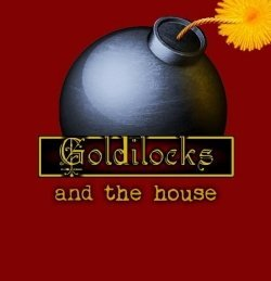 Goldilocks and the House  by  Misty Massie