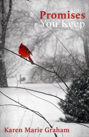 The Promises You Keep  by  Karen Marie Graham