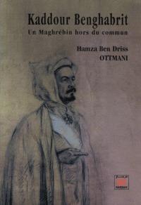 Kaddour Benghabrit : Un Maghrébin hors du commun Hamza Ben Driss Ottmani