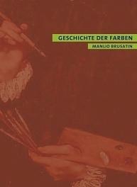 Geschichte der Farben Manlio Brusatin