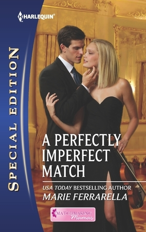 A Perfectly Imperfect Match (Matchmaking Mamas, #9) Marie Ferrarella