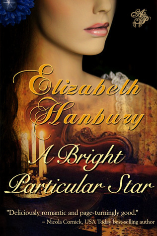 A Bright Particular Star (Cavanagh Family, #2)  by  Elizabeth Hanbury