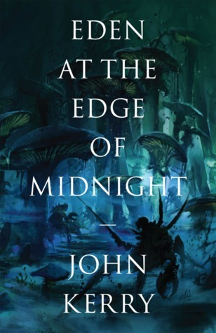 Eden at the Edge of Midnight (The Vara Volumes, #1)  by  John  Kerry