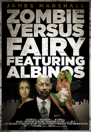 Zombie Versus Fairy Featuring Albinos  (How To End Human Suffering #2) James   Marshall