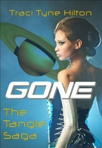 Gone (The Tangle Saga) Traci Tyne Hilton