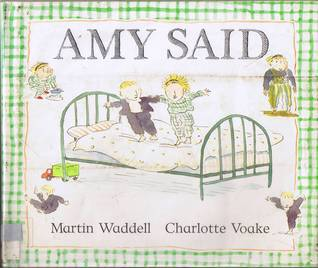 Amy Said Martin Waddell
