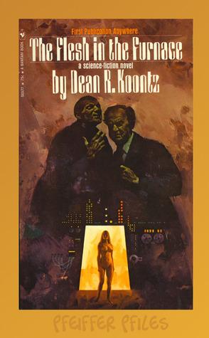 The Flesh In The Furnace Dean Koontz