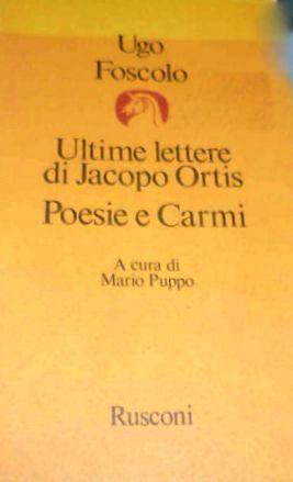 Ultime Lettere Di Jacopo Ortis, Poesie e Carmi  by  Ugo Foscolo