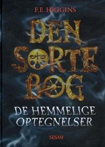 Den sorte bog: de hemmelige optegnelser ( Den sorte bog #1) F.E. Higgins