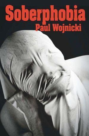 Soberphobia  by  Paul Wojnicki