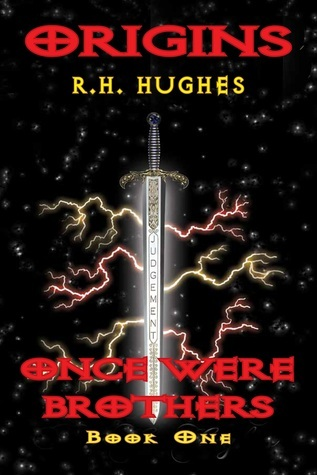 Once were brothers (Origins, #1)  by  R.H. Hughes