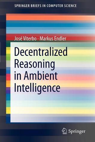 Decentralized Reasoning in Ambient Intelligence Jos Viterbo