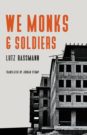 We Monks and Soldiers  by  Lutz Bassmann