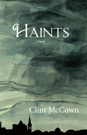 Haints  by  Clint McCown