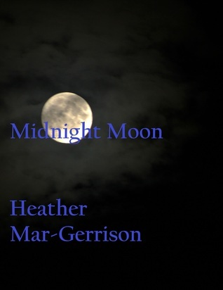 Midnight Moon (Moon Series # 1)  by  Heather Mar-Gerrison