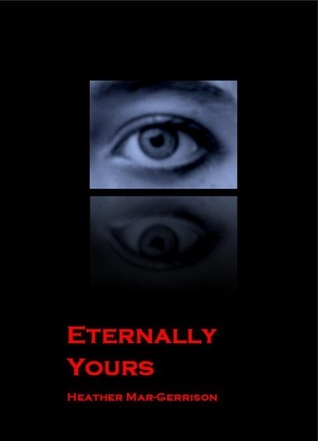 Eternally Yours (Re:Vamp #2)  by  Heather Mar-Gerrison
