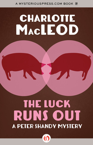 The Luck Runs Out Charlotte MacLeod