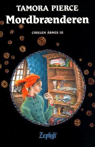 Mordbrænderen (Cirklen åbnes, #3) Tamora Pierce