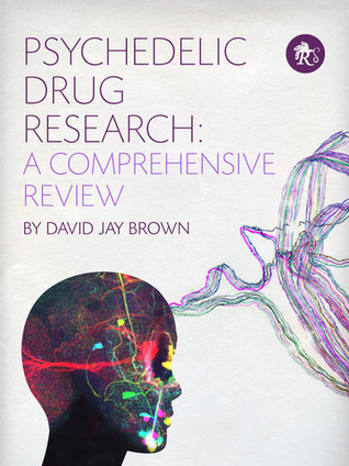 Psychedelic Drug Research: A Comprehensive Review David Jay Brown