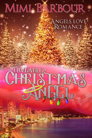 Loveable Christmas Angel (Angels with Attitude, #3)  by  Mimi Barbour