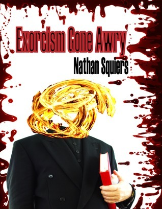 Exorcism Gone Awry  by  Nathan Squiers