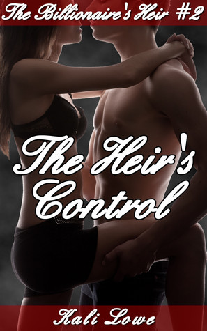 The Heirs Control (The Billionaires Heir, #2)  by  Kali Lowe