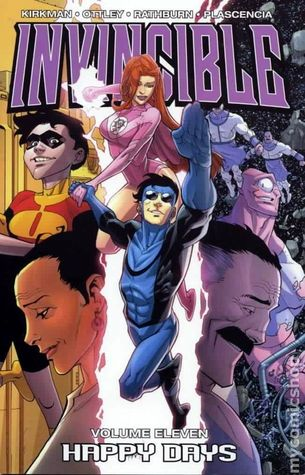 Invincible, Vol. 11: Happy Days  by  Robert Kirkman