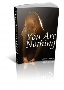 You Are Nothing !!  (Celia, #8) Jackie C. Myrtle