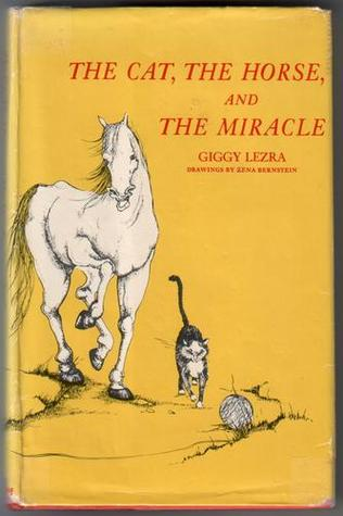 The Cat, the Horse and the Miracle  by  Giggy. Lezra