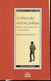Crítica da razón galega  by  Marcial Gondar Porteasany