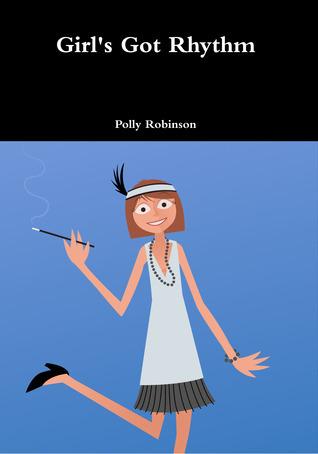 Girls Got Rhythm  by  Polly  Robinson