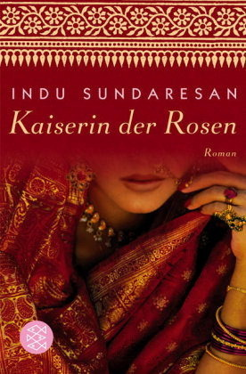 Kaiserin der Rosen Indu Sundaresan
