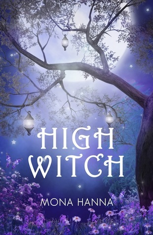 High Witch (High Witch, #1)  by  Mona Hanna