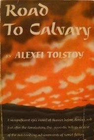 Road to Calvary  by  Aleksey Nikolayevich Tolstoy