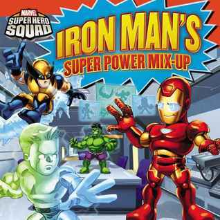 Super Hero Squad: Iron Mans Super Power Mix-Up Zachary Rau