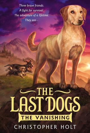 The Last Dogs: The Vanishing  by  Christopher Holt