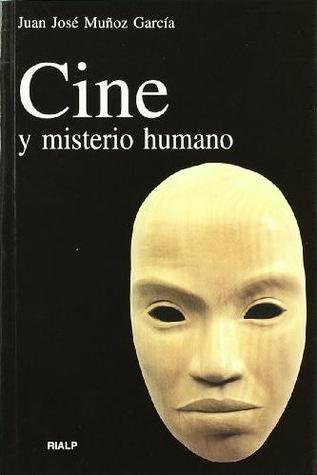 Cine y Misterio Humano Juan José Muñoz García