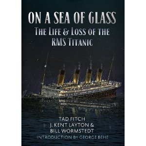 On a Sea of Glass: The Life and Loss of the RMS Titanic Tad Fitch