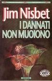 I dannati non muoiono Jim Nisbet
