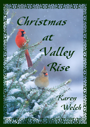 Christmas at Valley Rise  by  Karen  Welch