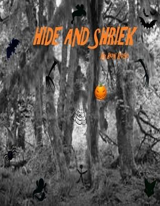 Hide and Shriek Bon Rose