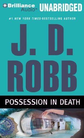 Possession In Death (In Death, #31.5) J.D. Robb