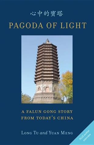 Pagoda of Light: A Falun Gong Story from Todays China Yuan Meng