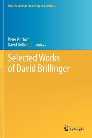 Selected Works of David Brillinger  by  Peter Guttorp