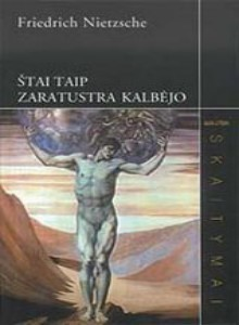 Štai taip Zaratustra kalbėjo  by  Friedrich Nietzsche