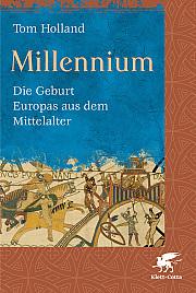 Millennium: Die Geburt Europas aus dem Mittelalter Tom Holland
